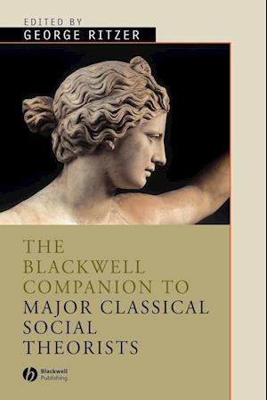 Bog, paperback The Blackwell Companion to Major Classical Social Theorists af George Ritzer