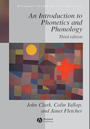 An Introduction to Phonetics and Phonology af Colin Yallop, John Clark, Janet Fletcher