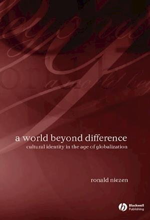 World Beyond Difference af Ronald Niezen