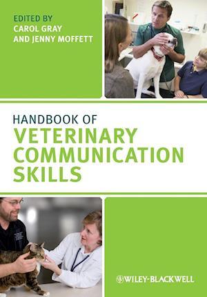 Handbook of Veterinary Communication Skills af Carol Gray, Jenny Moffett