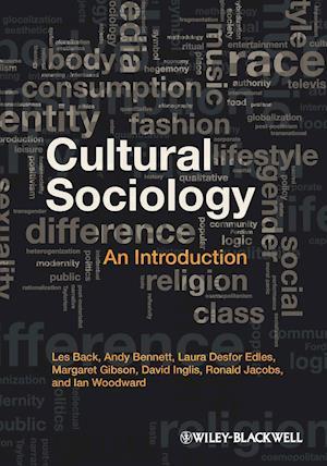 Cultural Sociology af Margaret Gibson, Laura Desfor Edles, Andy Bennett