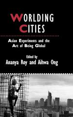 Worlding Cities af Aihwa Ong, Ananya Roy