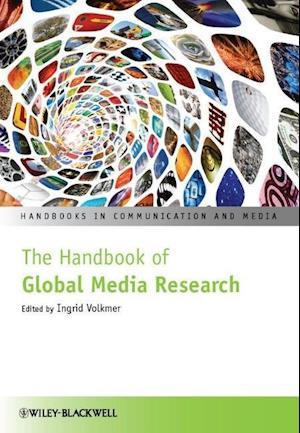 The Handbook of Global Media Research af Ingrid Volkmer
