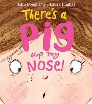 Bog, paperback There's a Pig Up My Nose! af John Dougherty