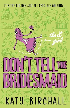 Bog, paperback The It Girl: Don't Tell the Bridesmaid af Katy Birchall