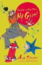 You're a Bad Man, Mr Gum! af Andy Stanton