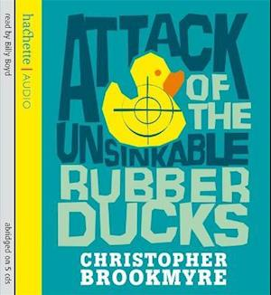 Attack of the Unsinkable Rubber Ducks af Christopher Brookmyre, Billy Boyd