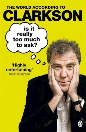 Is it Really Too Much to Ask? af Jeremy Clarkson