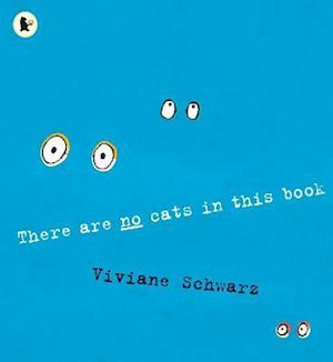 There are No Cats in This Book af Viviane Schwarz