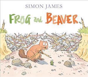 Bog, hardback Frog and Beaver af Simon James