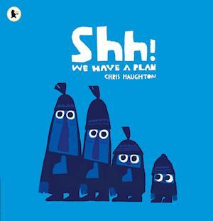 Shh! We Have a Plan af Chris Haughton