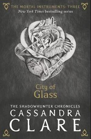 The Mortal Instruments 3: City of Glass af Cassandra Clare