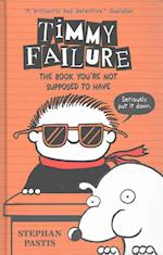 The Book You're Not Supposed to Have (Timmy Failure)
