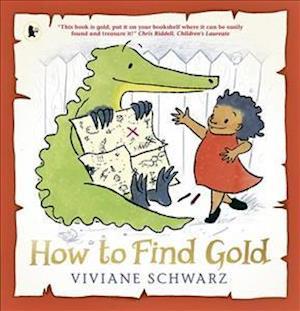 Bog, paperback How to Find Gold af Viviane Schwarz