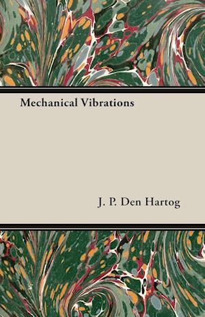 Mechanical Vibrations af J. P. Den Hartog