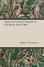 American Literary Annuals & Gift Book 1825-1865 af Ralph Thompson