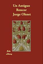 Un Antiguo Rencor af Jorge Ohnet