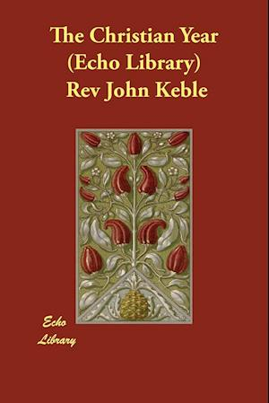 The Christian Year (Echo Library) af Rev John Keble