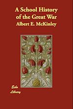 A School History of the Great War af Albert E. McKinley