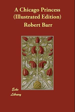 Bog, paperback A Chicago Princess (Illustrated Edition) af Robert Barr