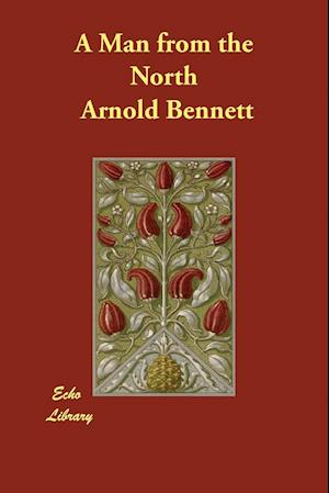 Bog, paperback A Man from the North af Arnold Bennett