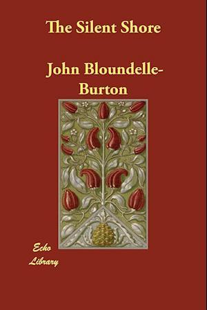 Bog, paperback The Silent Shore af John Bloundelle-Burton