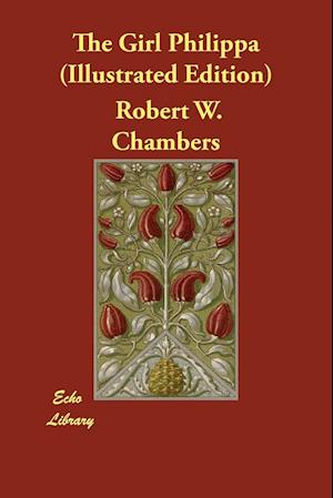 Bog, paperback The Girl Philippa (Illustrated Edition) af Robert W. Chambers