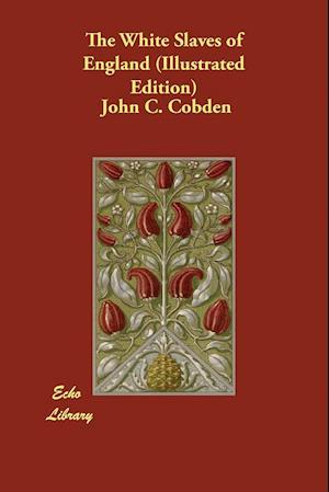 Bog, paperback The White Slaves of England (Illustrated Edition) af John C. Cobden