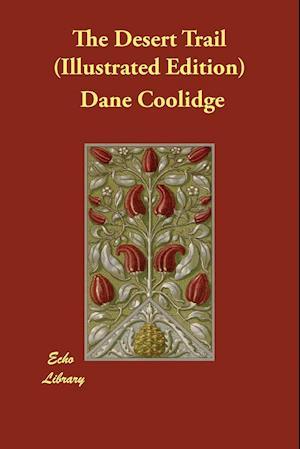 Bog, paperback The Desert Trail (Illustrated Edition) af Dane Coolidge