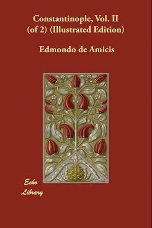 Bog, paperback Constantinople, Vol. II (of 2) (Illustrated Edition) af Edmondo De Amicis