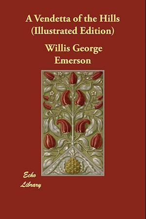 Bog, paperback A Vendetta of the Hills (Illustrated Edition) af Willis George Emerson