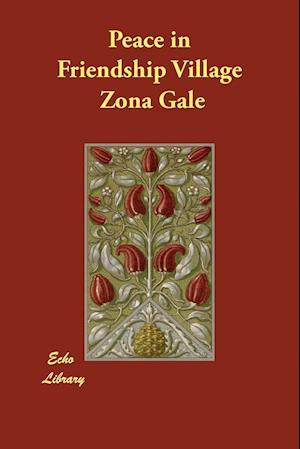 Bog, paperback Peace in Friendship Village af Zona Gale