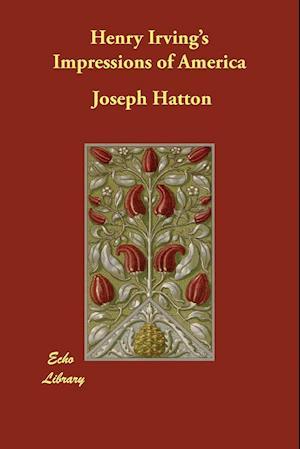 Bog, paperback Henry Irving's Impressions of America af Joseph Hatton
