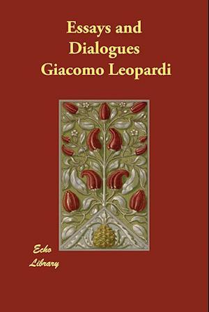 Bog, paperback Essays and Dialogues af Giacomo Leopardi
