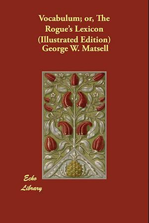 Bog, paperback Vocabulum; Or, the Rogue's Lexicon (Illustrated Edition) af George W. Matsell