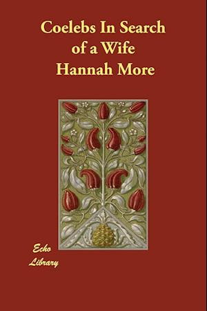 Bog, paperback Coelebs in Search of a Wife af Hannah More