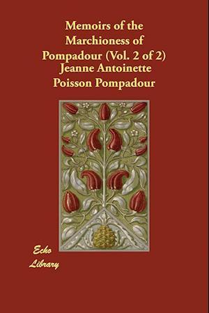 Bog, paperback Memoirs of the Marchioness of Pompadour (Vol. 2 of 2) af Jeanne Antoinette Poisson Pompadour