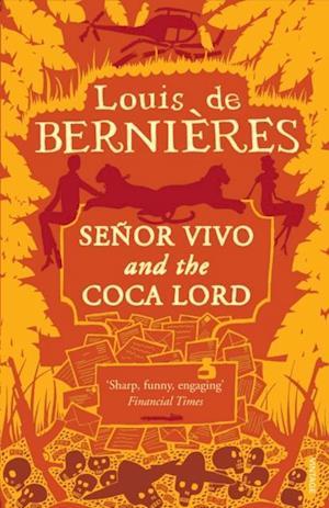 Senor Vivo & The Coca Lord af Louis De Berniéres