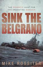 Sink the Belgrano af Mike Rossiter