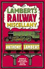 Lambert's Railway Miscellany af Anthony Lambert