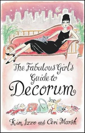 Fabulous Girl's Guide To Decorum af Ceri Marsh