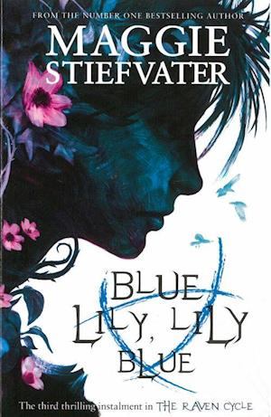 Blue Lily, Lily Blue af Maggie Stiefvater