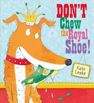 Don't Chew the Royal Shoe af Kate Leake