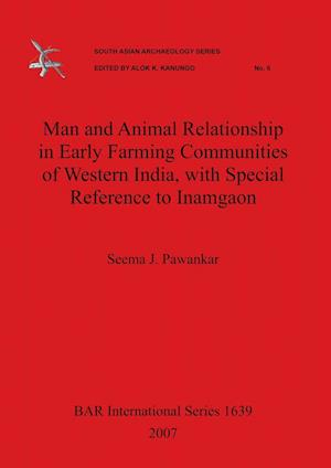 Bog, paperback Man and Animal Relationship in Early Farming Communities of Western India, With Special Reference to Inamgaon af Seema J. Pawankar