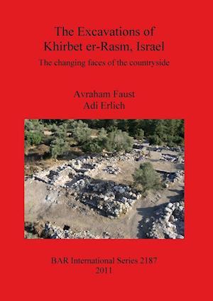 The Excavations of Khirbet er-Rasm, Israel af Avraham Faust, Adi Erlich