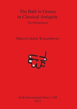 Bog, paperback The Bath in Greece in Classical Antiquity af Maria-evdokia Wassenhoven