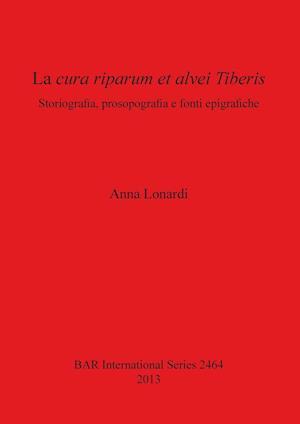 Bog, paperback La Cura Riparum Et Alvei Tiberis af Anna Lonardi