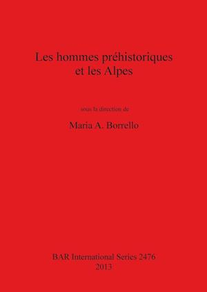Bog, paperback Les Hommes Prehistoriques Et Les Alpes af Maria A. Borrello