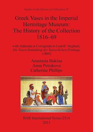 Bog, paperback Greek Vases in the Imperial Hermitage Museum af Anastasi Bukina, Anna Petrakova, Catherine Phillips