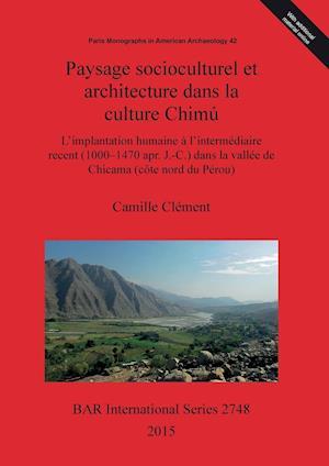 Bog, paperback Paysage Socioculturel Et Architecture Dans La Culture Chimu af Camille Clement